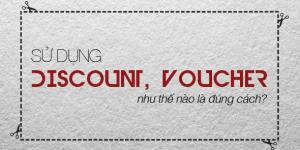 Sử dụng các loại thẻ khuyến mãi, phiếu giảm giá như thế nào là đúng cách
